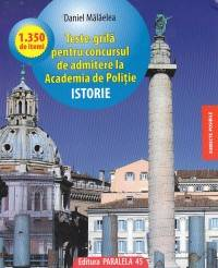 TESTE-GRILA ISTORIE. ACADEMIA DE POLITIE, ED. 2