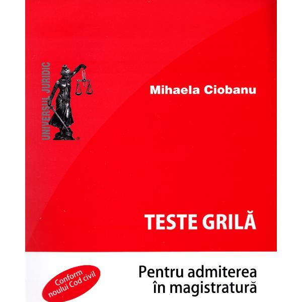 TESTE GRILA PENTRU ADMITEREA IN MAGISTRATURA EDITIA 5