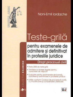 TESTE-GRILA PENTRU EXAMENELE DE ADMITERE SI DEFINITIVAT IN PROFESIILE JURIDICE