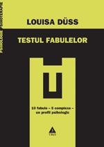 TESTUL FABULELOR - 10 FABULE, 5 COMPLEXE, UN PROFIL PSIHOLOGIC