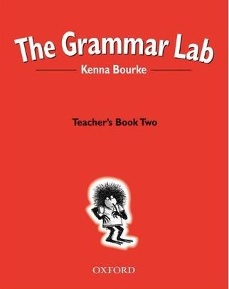OXFORD THE GRAMMAR LAB BOOK TWO: TEACHER\'S BOOK