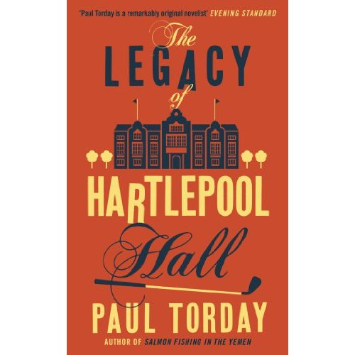 The Legacy Of Hartlepool Hall - Paul Torday