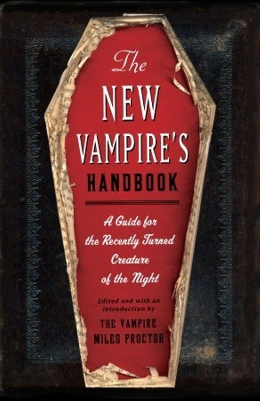 The new vampire's handbook: A guide for the recently turned creature of the night  - Joe Garden