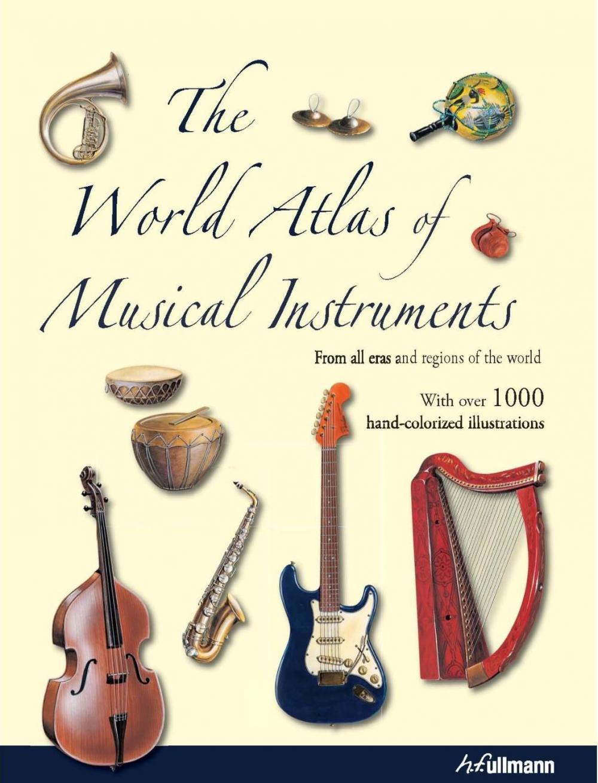 The world atlas of musical instruments - Bozhidar Abrashev, Vladimir Gadjev