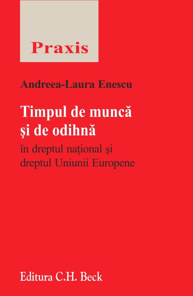 TIMPUL DE MUNCA SI DE ODIHNA IN DREPTUL NATIONAL SI DREPTUL UNIUNII EUROPENE