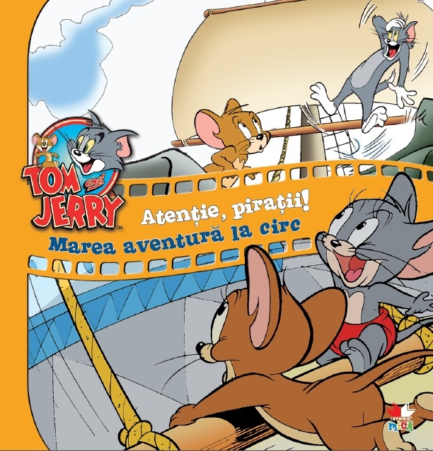 TOM & JERRY ATENTIE, PIRATII! MAREA AVENTURA LA CIRC