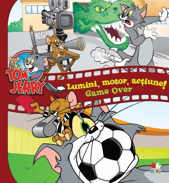 TOM & JERYY LUMINI, MOTOR, ACTIUNE! GAME OVER