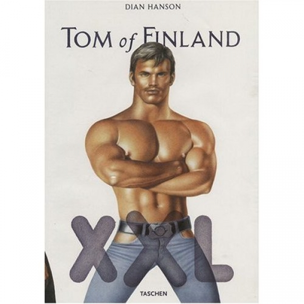 Tom of Finland XXL: Complete Works,  Camille Paglia,  John Waters