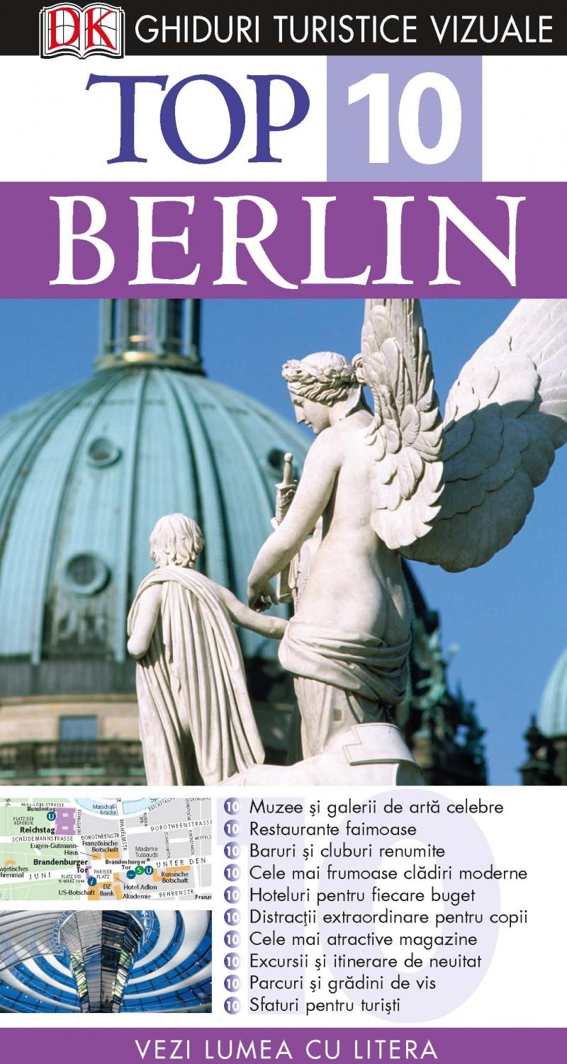 TOP 10 BERLIN. GHID TURISTIC VIZUAL EDITIA 2