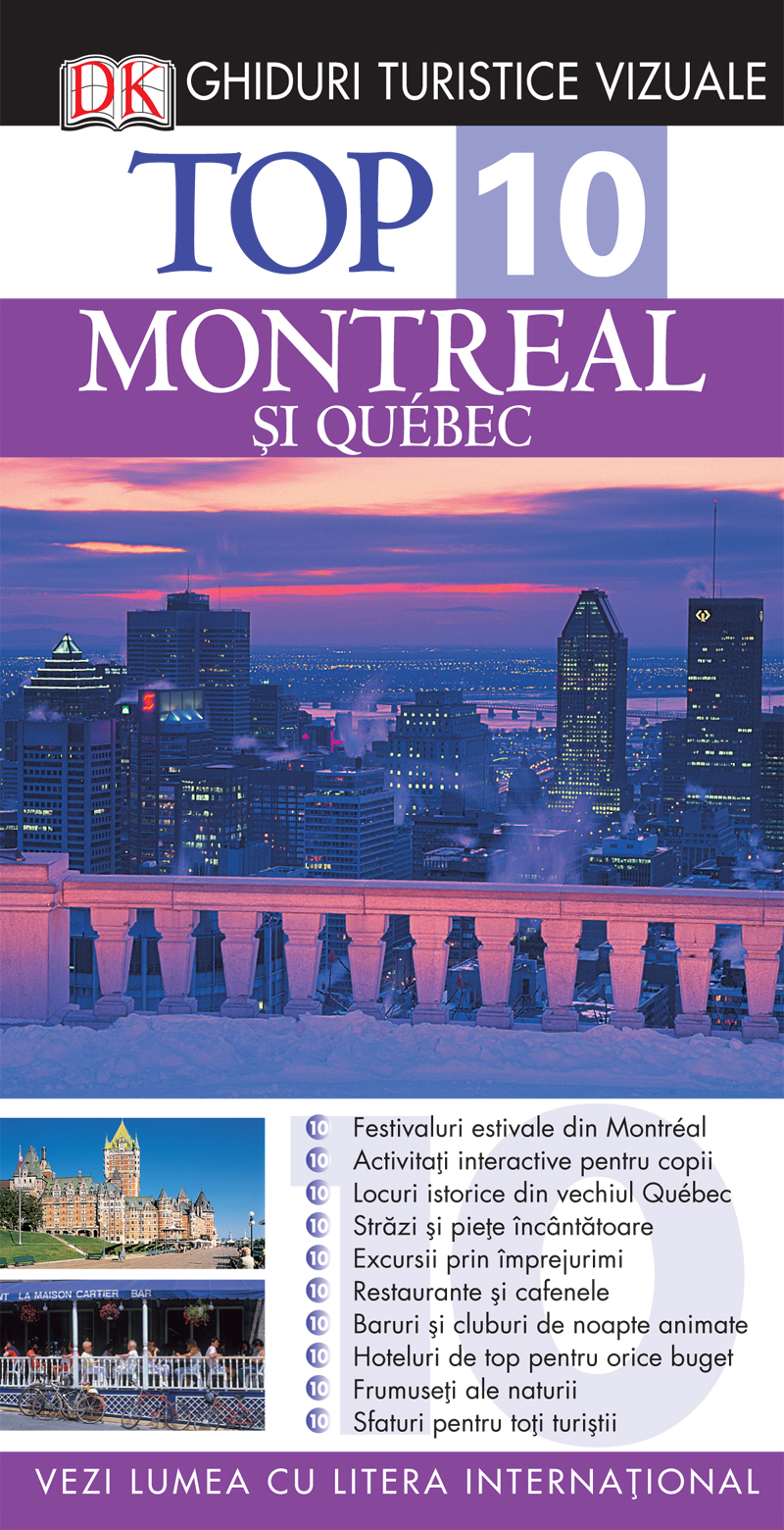 TOP 10 MONTREAL SI QUEBEC. GHID TURISTIC
