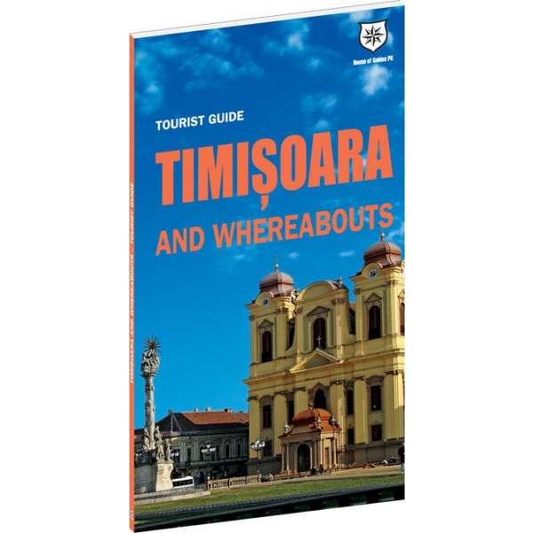 TOURIST GUIDE TIMISOARA AND WHEREABOUTS