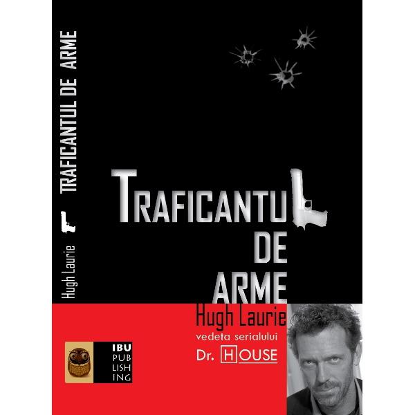 Traficantul De Arme, Hugh Laurie