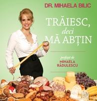 Traiesc, deci ma abtin - Dr. Mihaela Bilic