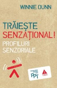 TRAIESTE SENZATIONAL! PROFILURI SENZORIALE