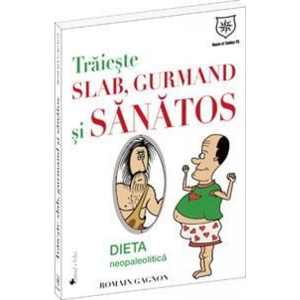 TRAIESTE SLAB,GURMAND SI SANATOS
