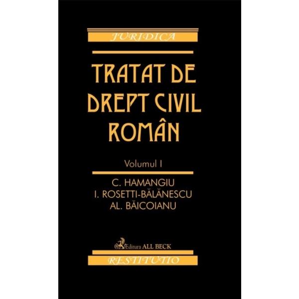 TRATAT DE DREPT CIVIL R OMAN VOL I - REEDITARE