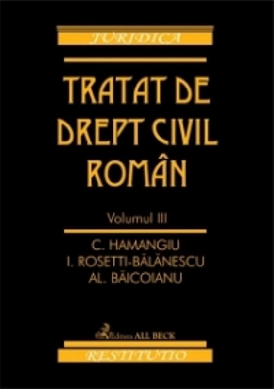 TRATAT DE DREPT CIVIL R OMAN VOL III (RETIPARIR