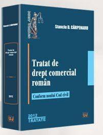TRATAT DE DREPT COMERCIAL ROMAN CONFORM NOULUI COD CIVIL