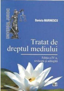 TRATAT DE DREPTUL MEDIULUI EDITIA 4