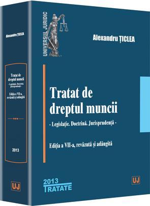 TRATAT DE DREPTUL MUNCII EDITIA 7