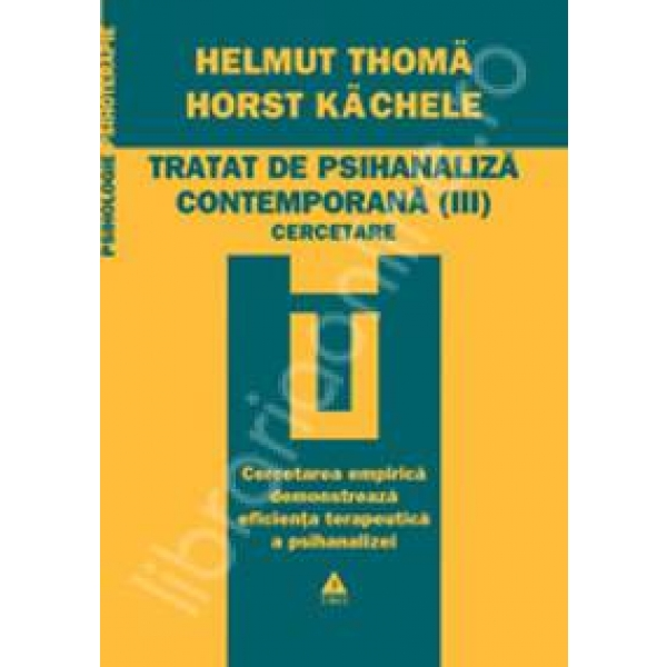 TRATAT DE PSIHANALIZA CONTEMPORANA VOLUMUL 3. CERCETARE