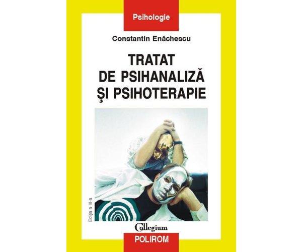 Tratat de psihanaliza si psihoterapie, Editia a-III a, Constantin Enachescu