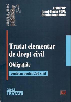 TRATAT ELEMENTAR DE DREPT CIVIL. OGLIGATIILE CONFORM NOULUI COD CIVIL