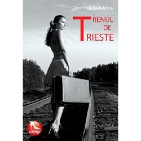 Trenul de Trieste, Domnica Radulescu