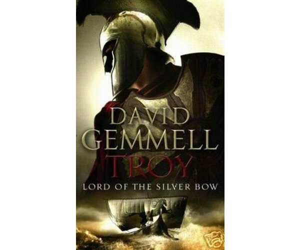 Troy, Lord of the Silver Bow, David Gemmell