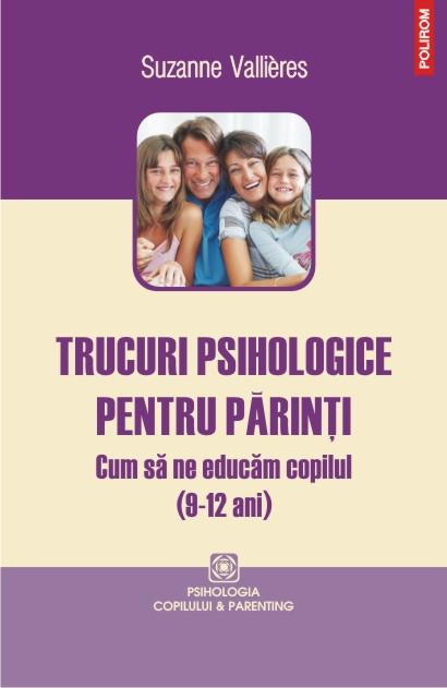 TRUCURI PSIHOLOGICE PENTRU PARINTI (9-12 ANI)