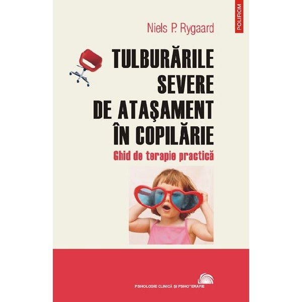 TULBURARILE SEVERE DE ATASAMENT IN COPILARIE