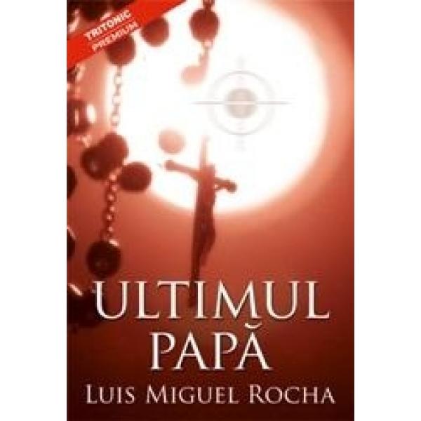 Ultimul papa, Luis Miguel Rocha