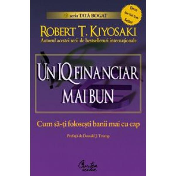 Un iq financiar mai bun, Robert T. Kiyosaki