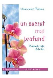 UN SECRET MAI PROFUND.CE DORESTE VIATA DE LA TINE