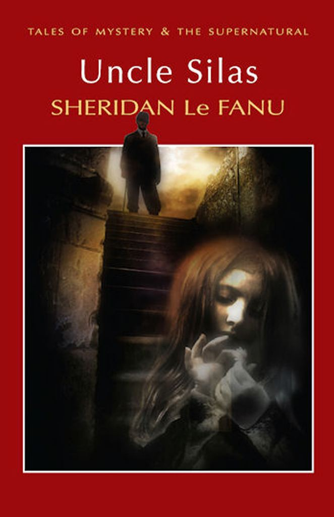 Uncle Silas - Sheridan Le Fanu