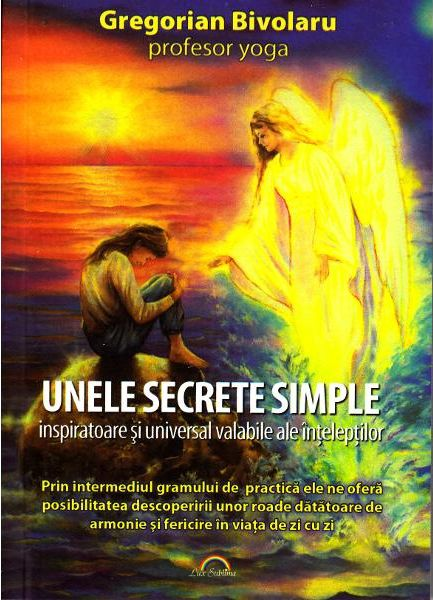 Unele secrete simple - Gregorian Bivolaru