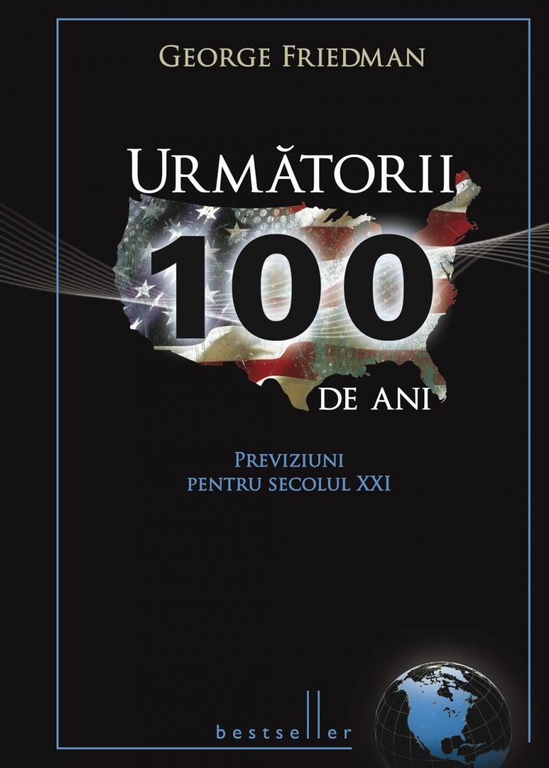 URMATORII 100 DE ANI. PREVIZIUNI PENTRU SECOLUL XXI BESTSELLER