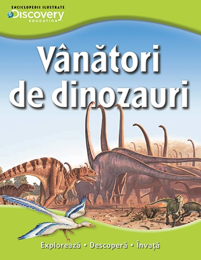 VANATORI DE DINOZAURI. COLECTIA DISCOVERY