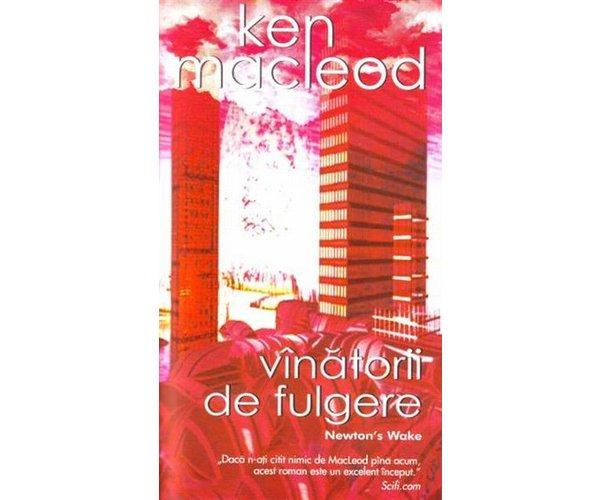 Vanatorii de fulgere - Ken Macleod