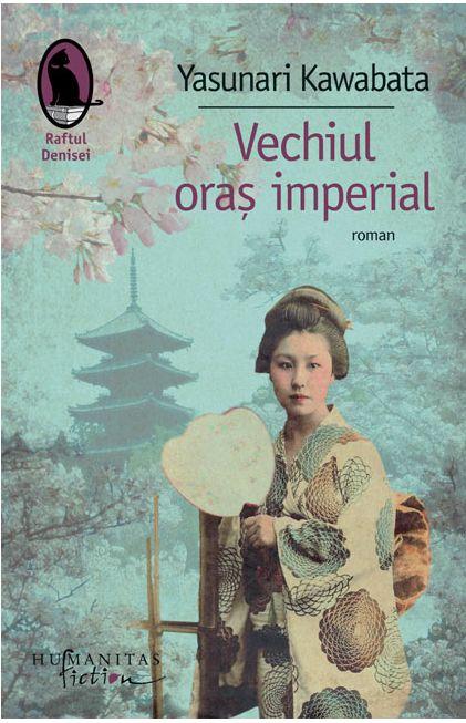 Vechiul oras imperial (reeditare) - Yasunari Kawabata