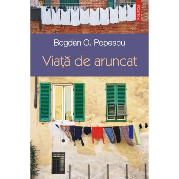 Viata de aruncat, Popescu Bogdan O.