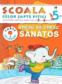 VREAU SA CRESC SANATOS 5-6 ANI