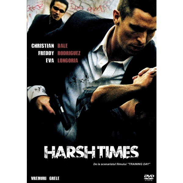 VREMURI GRELE - HARSH TIMES