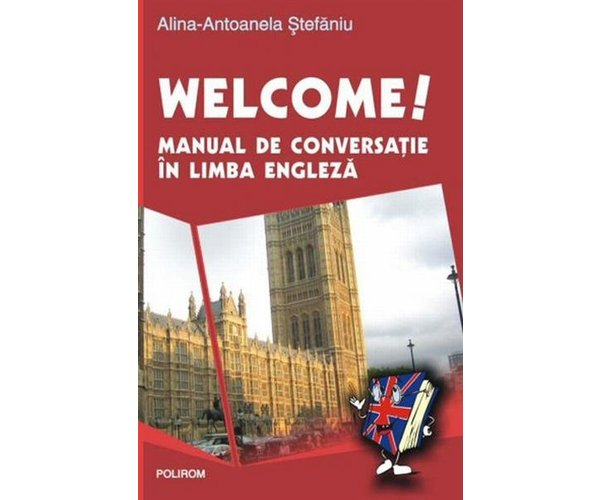 WELCOME! MANUAL DE CONV ERSATIE IN LIMBA ENGLEZA