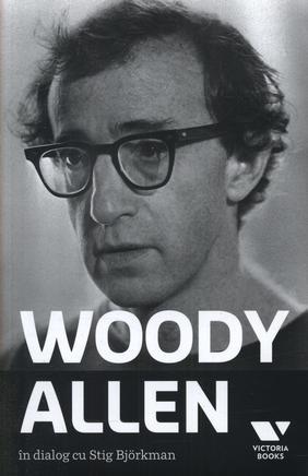 WOODY ALLEN. IN DIALOG CU STIG BJORKMAN
