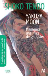 YAKUZA MOON. MEMORIILE UNEI FIICE DE GANGSTER
