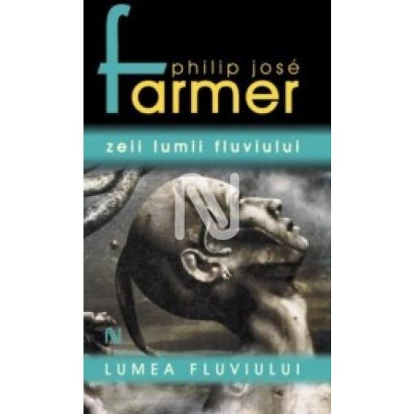Zeii Lumii Fluviului, Philip Farmer