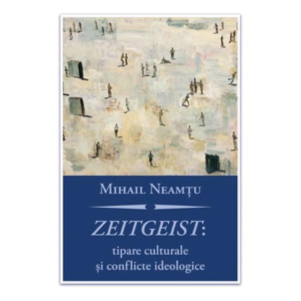 ZEITGEIST: TIPARE CULTURALE SI CONFLICTE