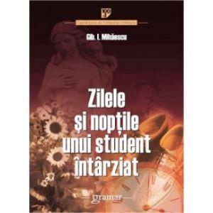 ZILELE SI NOPTILE UNUI STUDENT INTARZIAT - BPT