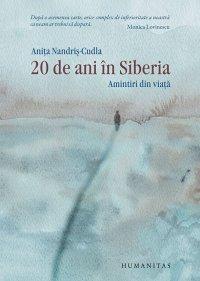 20 DE ANI IN SIBERIA. AMINTIRI DIN VIATA  (ed.de lux)